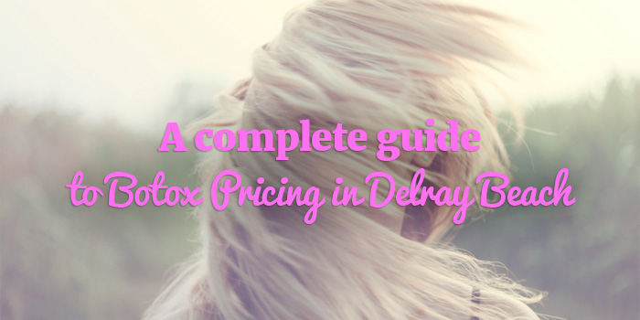 botox pricing Delray Beach FL