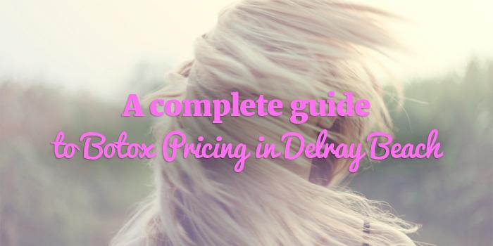 botox pricing Delray Beach FL